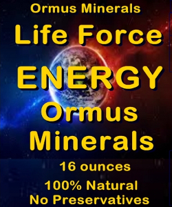 Ormus Minerals Life Force Energy ORMUS MINERALS