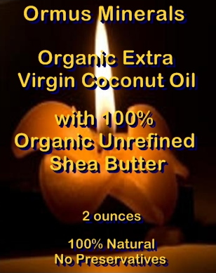 Ormus Minerals Organic Extra Virgin Coconut Oil & Unrefined Shea Butter Combined