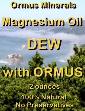 Ormus Minerals Magnesium Oil DEW with Ormus