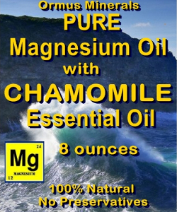 Ormus Minerals Magnesium Oil with CHAMOMILE ESSENTIAL OIL